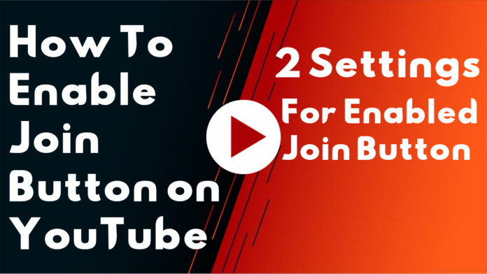How to Enable Join Button on YouTube In Hindi